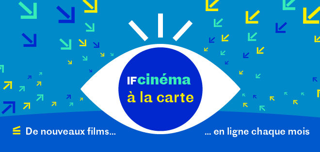 IF Cinéma à la carte | 8 Feb - 8 March
